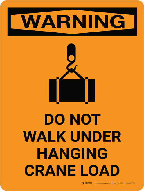 Warning: Do Not Walk Under Hanging Crane Load Portrait OSHA With Icon - Wall Sign