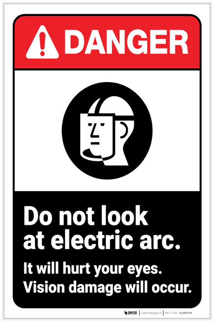 Danger: Do Not Look at Electric Arc - Vision Damage Will Occur ANSI with Icon Portrait - Label