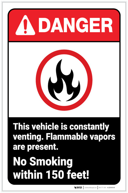 Danger: Vehicle is Constantly Venting - No Smoking Within 150 Ft ANSI with Icon Portrait - Label