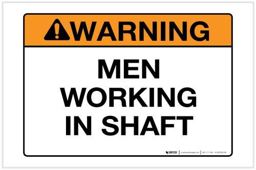 Warning: Men Working in Shaft - Label