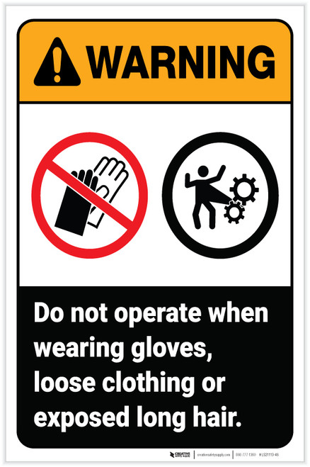 Warning: Do Not Operate Wearing Gloves Loose Clothing Exposed Long Hair Portrait - Label