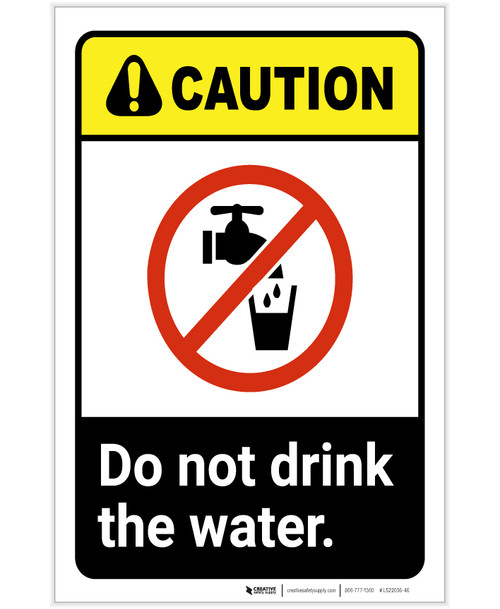 Caution: Do Not Drink The Water with Icon ANSI Portrait - Label