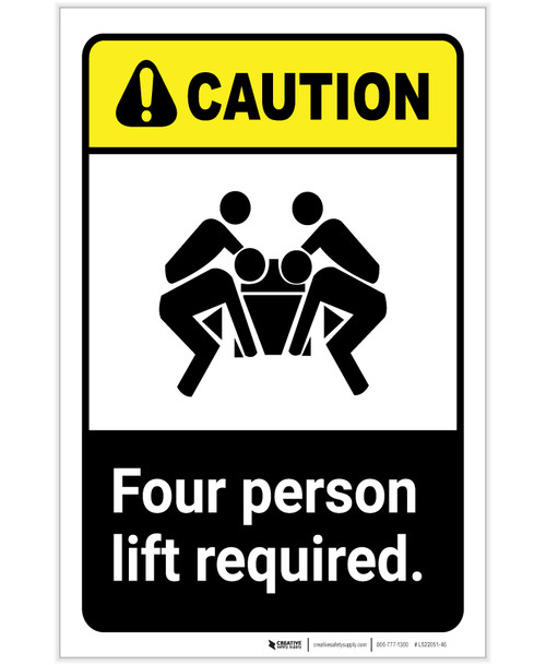 Caution: Four Person Lift Required ANSI with Icon Portrait - Label