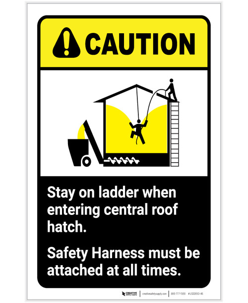 Caution: Stay On Ladder When Entering Central Roof Hatch - Grain Bin ANSI Portrait - Label
