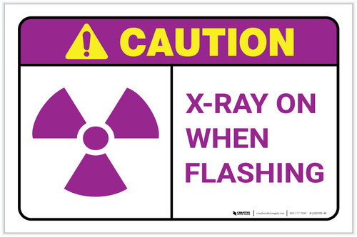 Caution: X Rays On When Flashing Landscape - Label