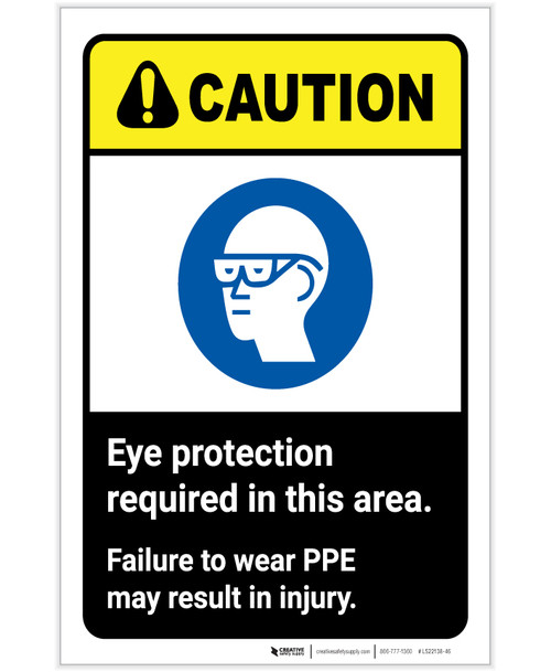 Caution: Eye Protection Required In Area Wear PPE ANSI Portrait - Label