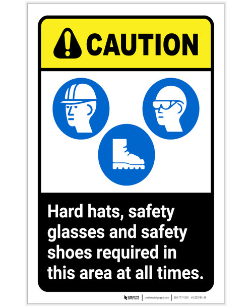 Caution: Hard Hats Safety Glasses Safety Shoes Required PPE ANSI Portrait - Label