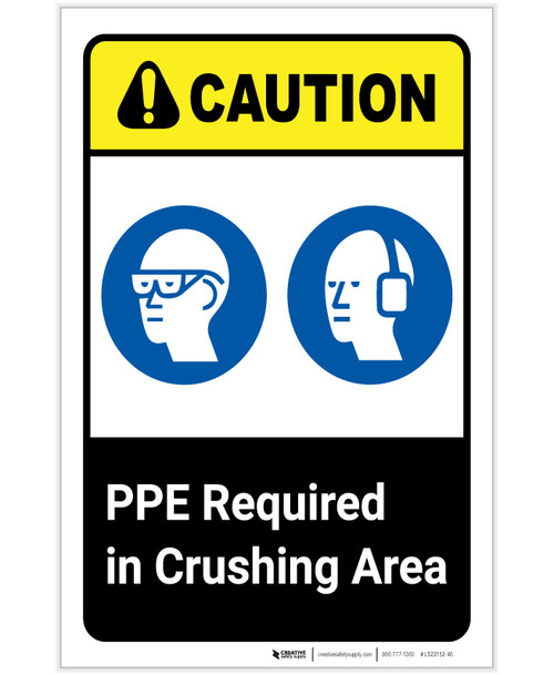 Caution: PPE Required In Crushing Area ANSI Portrait - Label