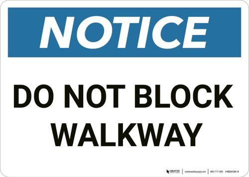 Notice: Do Not Block Walkway - Wall Sign