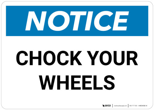 Notice: Chock Your Wheels - Wall Sign