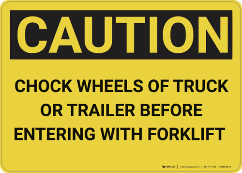 Caution: Before Entering with Forklift Chock Wheels - Wall Sign