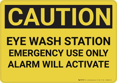 Caution: Eye Wash Station Alarm - Wall Sign