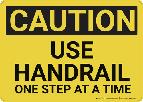 Caution: Use Handrail One Step At A Time - Wall Sign