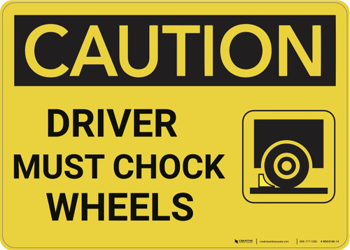 Caution: Driver Must Chock Wheels - Wall Sign