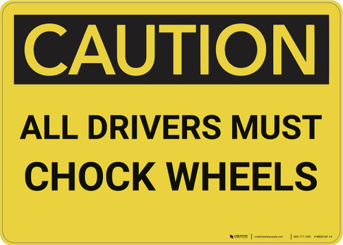 Caution: All Drivers Must Chock Wheels - Wall Sign