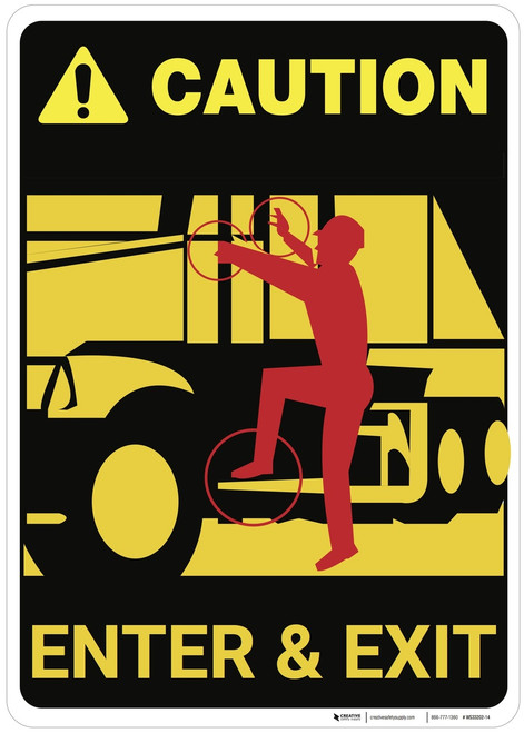 Caution: Truck Driver Enter Exit - Wall Sign