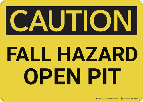 Caution: Fall Hazard Open Pit - Wall Sign