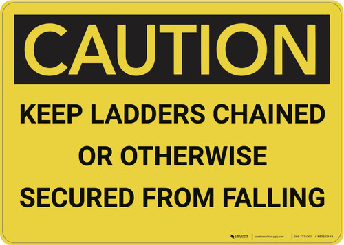 Caution: Keep Ladders Chained - Wall Sign