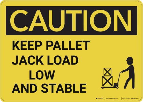 Caution: Keep Pallet Jack Load Low And Stable With Graphic - Wall Sign