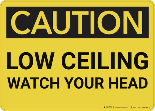 Caution: Low Ceiling Watch Your Head - Wall Sign