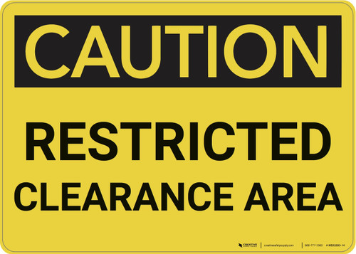 Caution: Restricted Clearance Area - Wall Sign