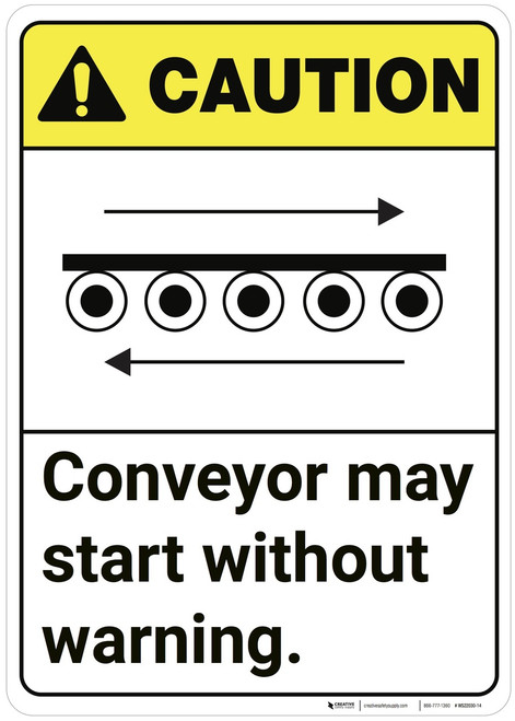 Caution: Conveyor May Start Without Warning ANSI - Wall Sign