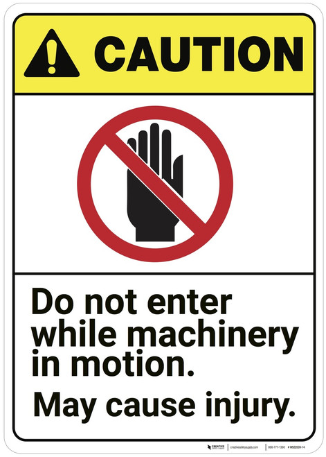 Caution: Do Not Enter While Machinery In Motion ANSI Vertical - Wall Sign