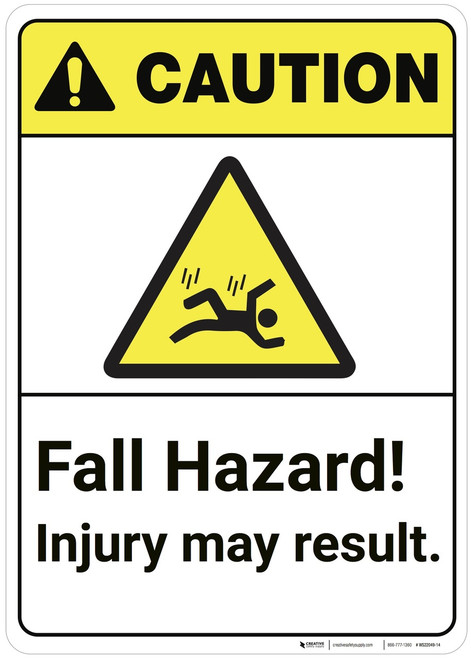 Caution: Fall Hazard Injury May Result ANSI - Wall Sign