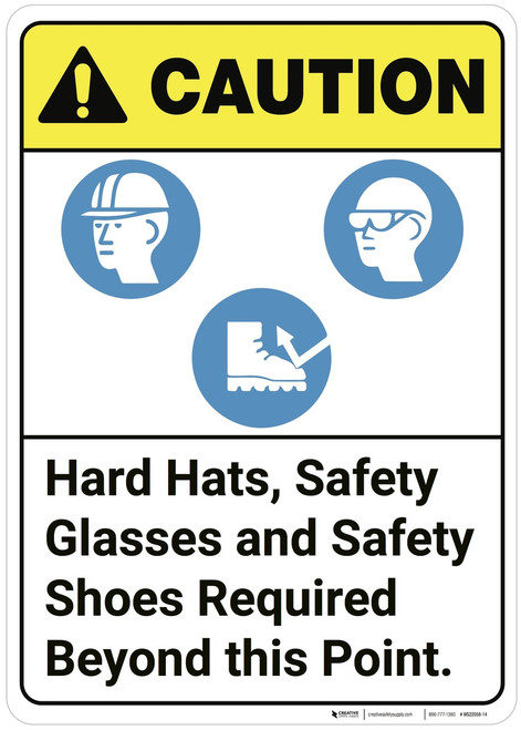 Caution: Hard Hats Safety Glasses Shoes Required ANSI - Wall Sign
