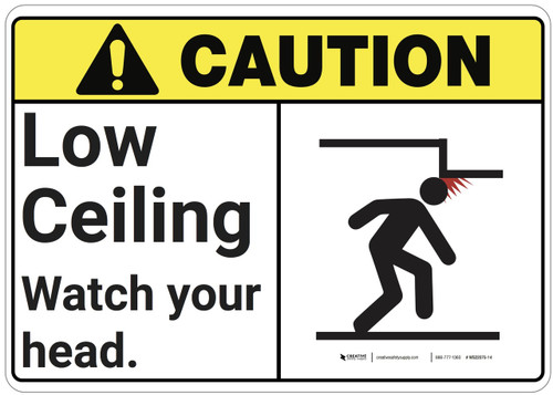 Caution: Low Ceiling Watch Your Head ANSI - Wall Sign