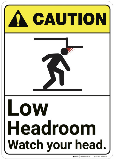 Caution: Low Headroom Watch Your Head ANSI - Wall Sign
