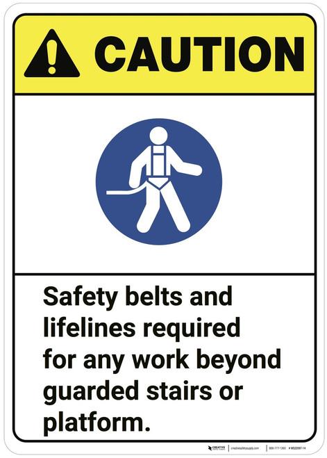Caution: Safety Belts And Lifelines Required ANSI - Wall Sign