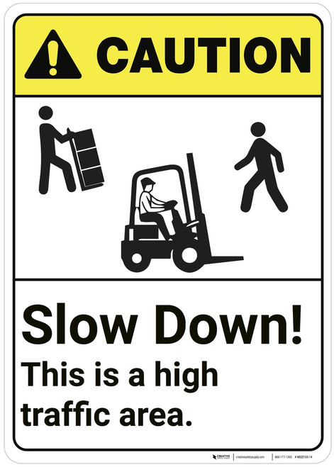 Caution: Slow Down High Traffic Area ANSI - Wall Sign