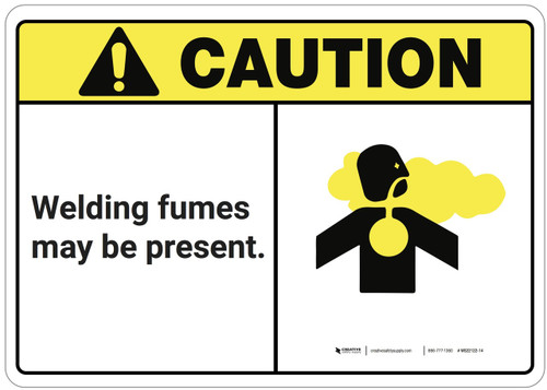 Caution: Welding Fumes May Be Present ANSI - Wall Sign