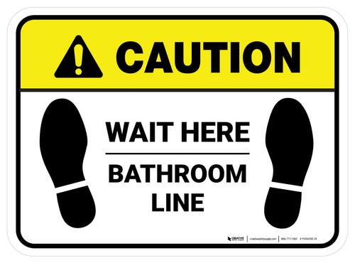 Caution: Wait Here - Bathroom Line Rectangle - Floor Sign