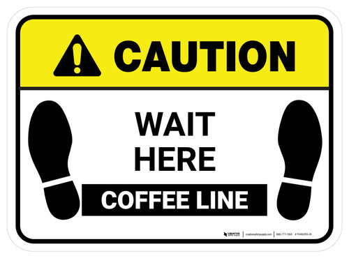 Caution: Wait Here - Coffee Line Rectangle - Floor Sign