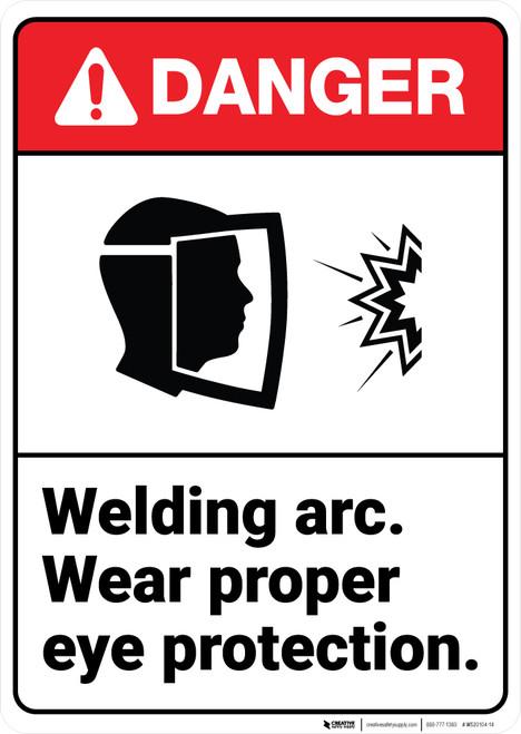 Danger: Welding Arc Wear Eye Protection ANSI - Wall Sign