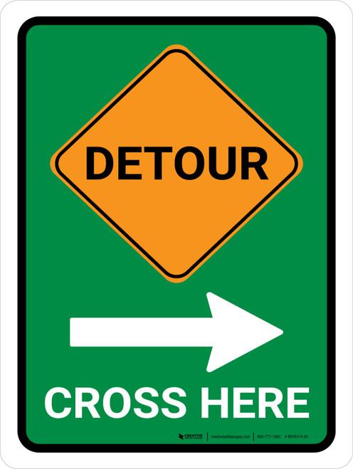 Detour (Right Arrow) Cross Here Portrait - Wall Sign