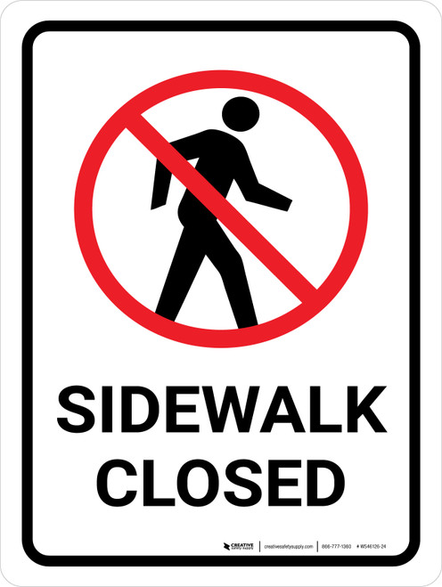Sidewalk Closed White with No Pedestrian Crossing Icon Portrait - Wall Sign