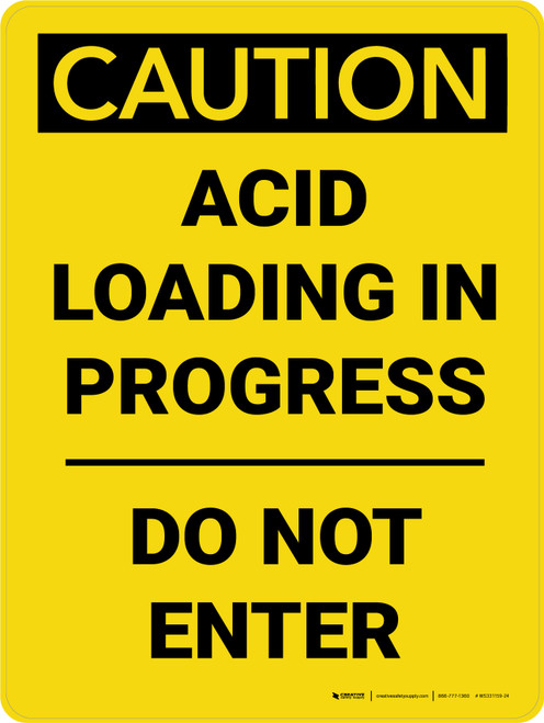 Caution: Acid Loading In Progress - Do Not Enter - Wall Sign
