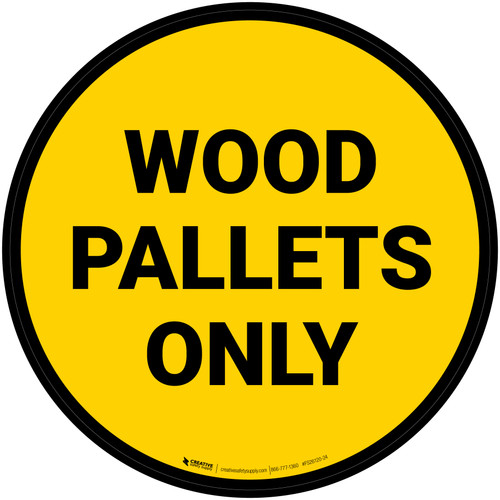 Wood Pallets Only Yellow Circle - Floor Sign
