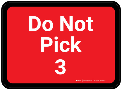 Do Not Pick 3 - Red Rectangle - Floor Sign