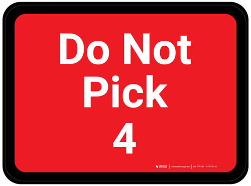 Do Not Pick 4 - Red Rectangle - Floor Sign