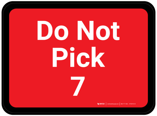 Do Not Pick 7 - Red Rectangle - Floor Sign