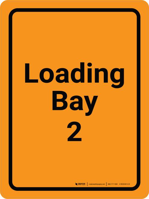 Loading Bay 2 Orange Portrait - Wall Sign
