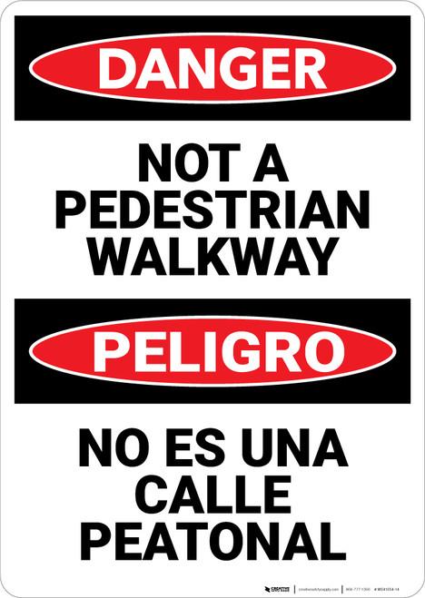 Danger: Not A Pedestrian Walkway Bilingual - Wall Sign