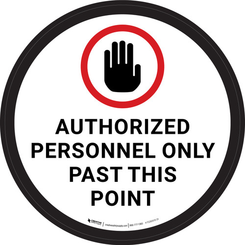 Authorized Personnel Only Past This Point with Hand Icon White Circular - Floor Sign