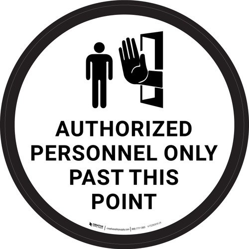 Authorized Personnel Only Past This Point with No Entry Icon Circular - Floor Sign