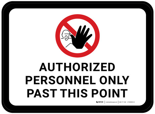 Authorized Personnel: Only Past This Point with Icon Rectangular - Floor Sign