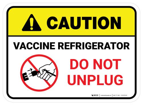 Caution: Vaccine Referigerator - Do Not Unplug Rectangular - Floor Sign